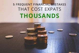Financial Mistakes Expats Make